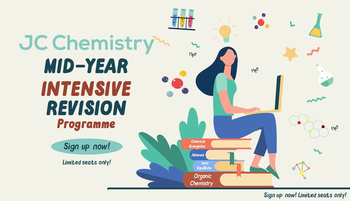 Sign up now for our JC Chemistry Mid-Year Intensive Revision!